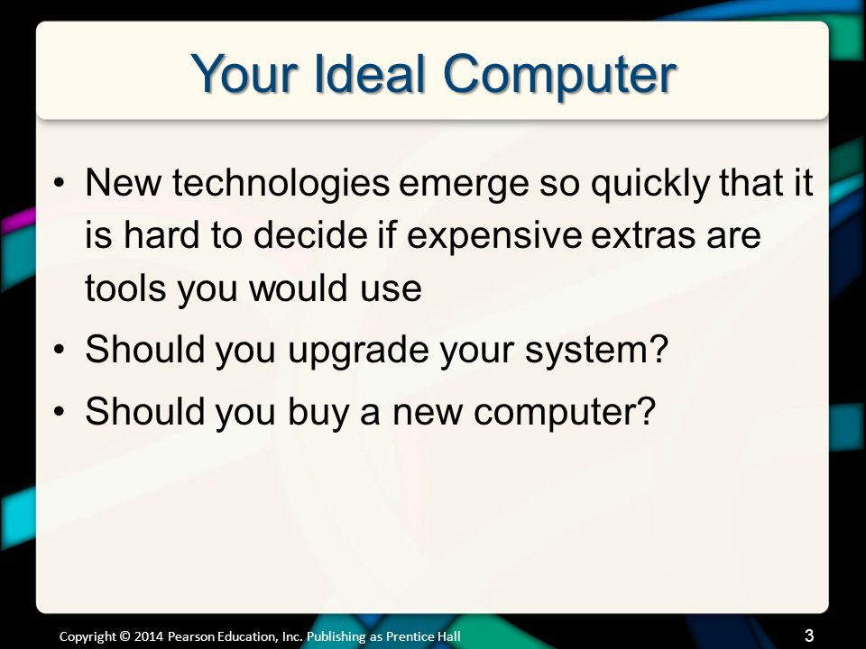 Your Ideal Computer (cont.)