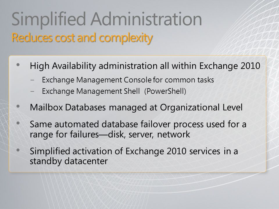 Simplified Administration Reduces cost and complexity