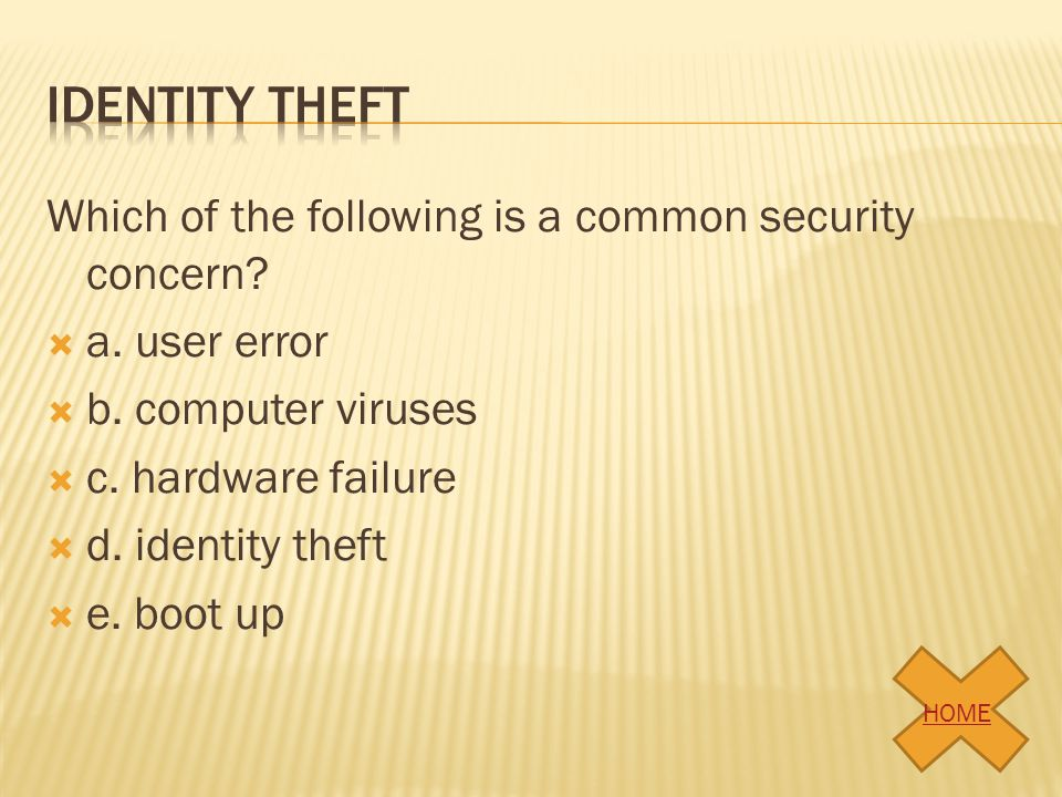 Identity theft Which of the following is a common security concern