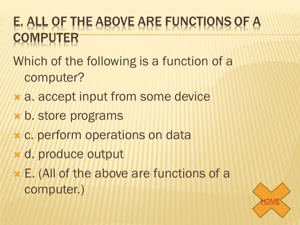 E. All of the above are functions of a computer