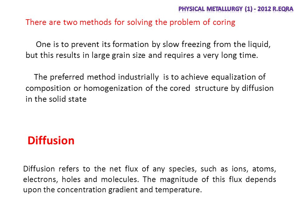 Diffusion There are two methods for solving the problem of coring