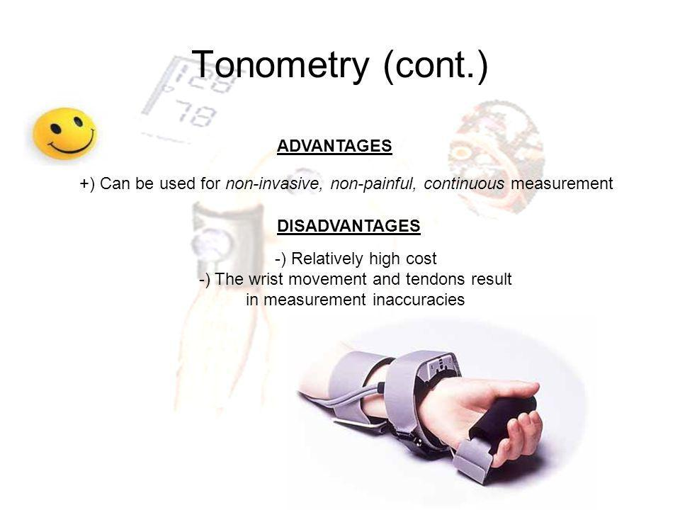 Tonometry (cont.) ADVANTAGES