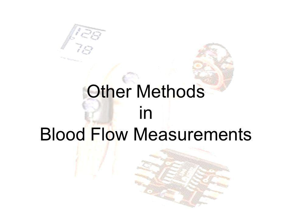 Other Methods in Blood Flow Measurements