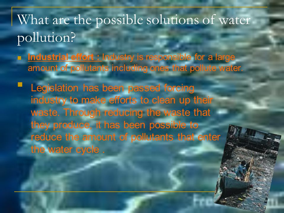 What are the possible solutions of water pollution