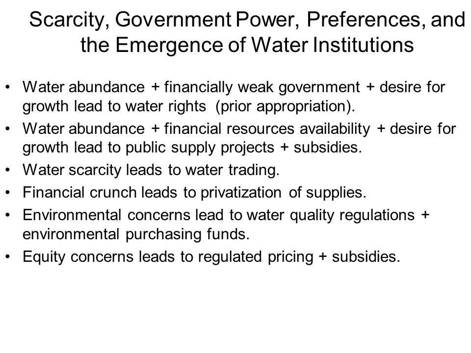 Scarcity, Government Power, Preferences, and the Emergence of Water Institutions