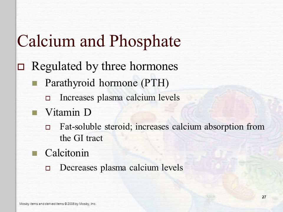 Calcium and Phosphate Regulated by three hormones