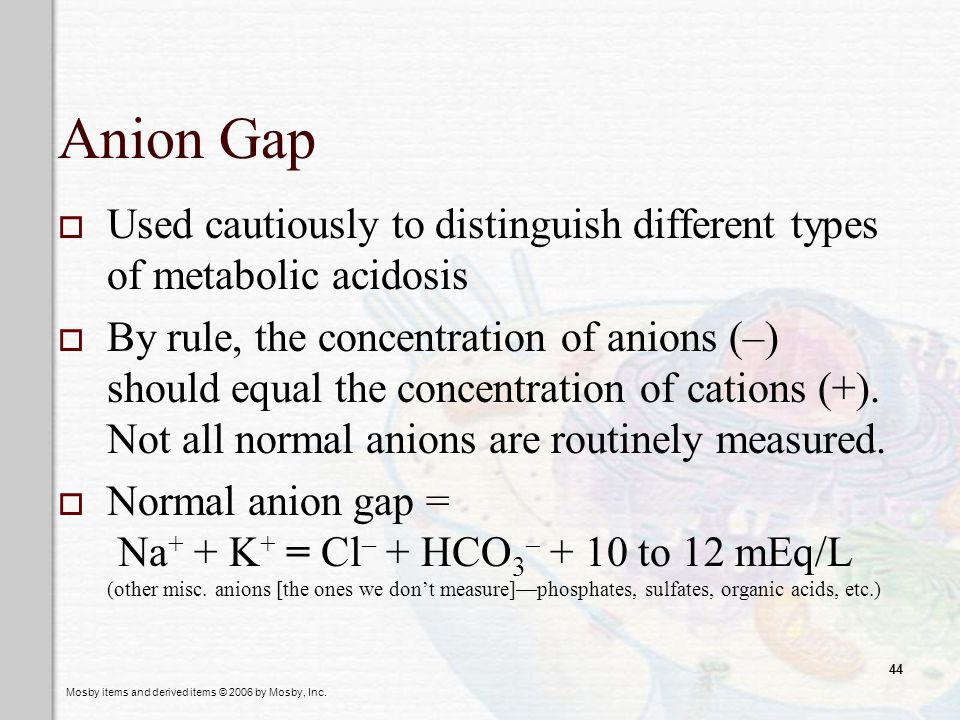 Anion Gap Used cautiously to distinguish different types of metabolic acidosis.