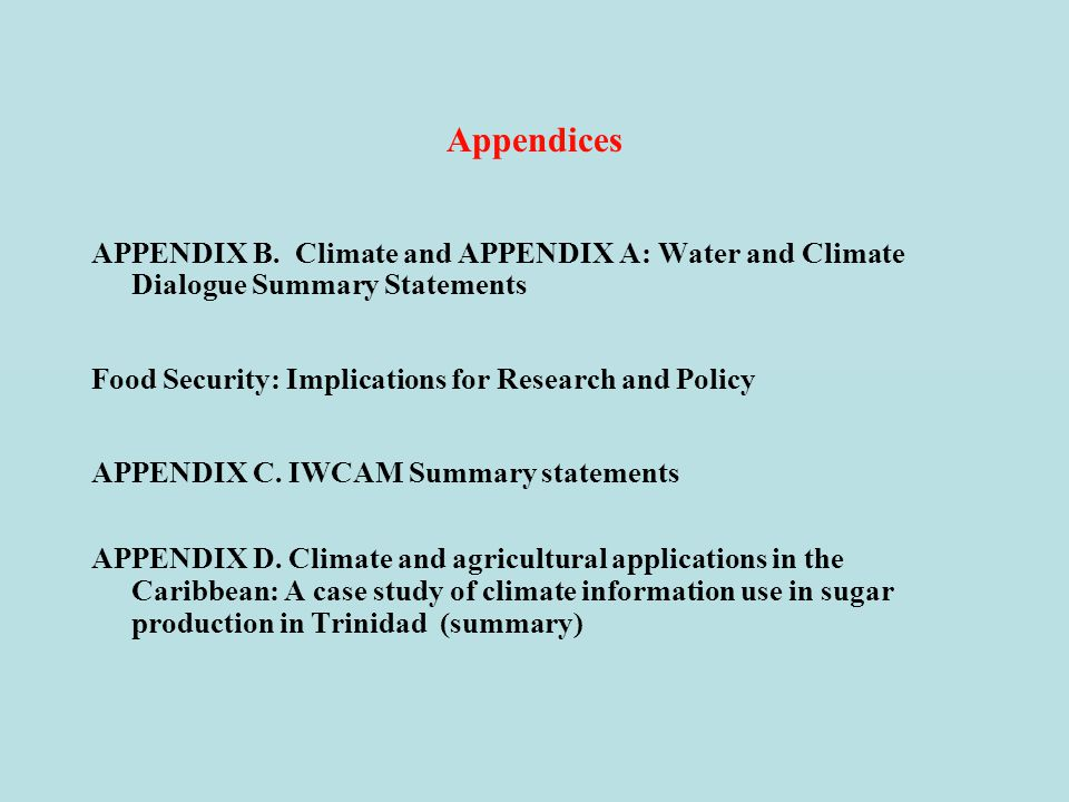 Appendices APPENDIX B. Climate and APPENDIX A: Water and Climate Dialogue Summary Statements. Food Security: Implications for Research and Policy.