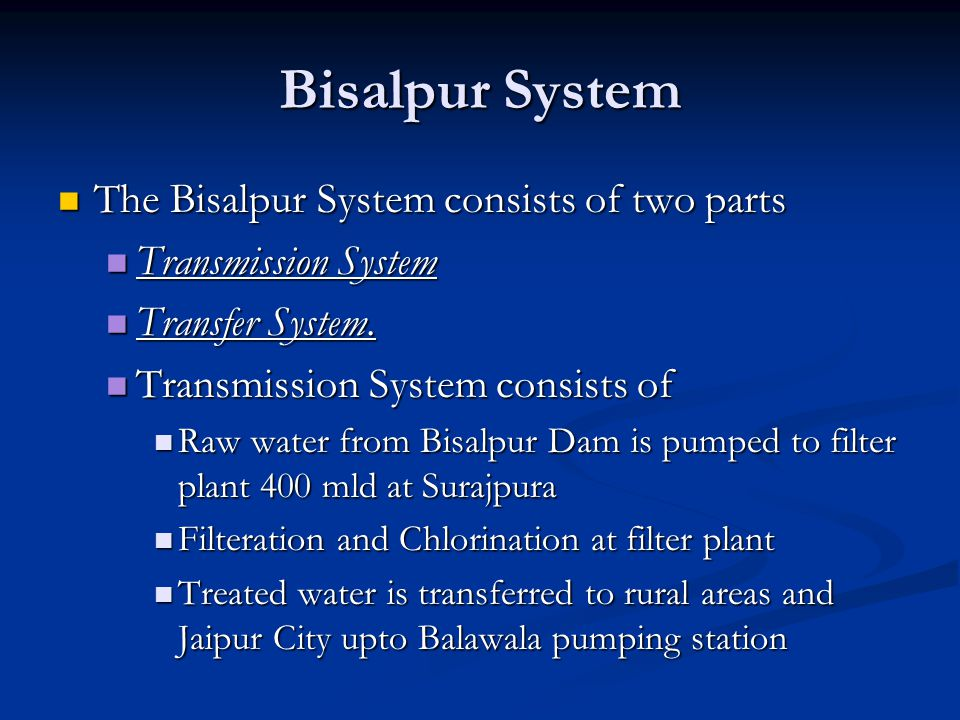 Bisalpur System The Bisalpur System consists of two parts