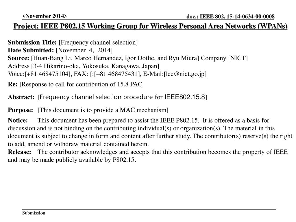 <November 2014> Project: IEEE P Working Group for Wireless Personal Area Networks (WPANs) Submission Title: [Frequency channel selection]