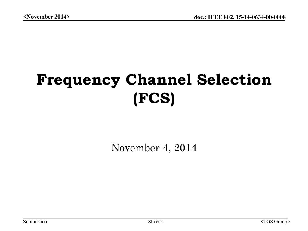 Frequency Channel Selection (FCS)