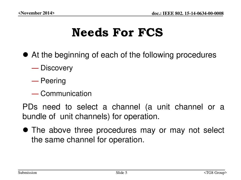 Needs For FCS At the beginning of each of the following procedures