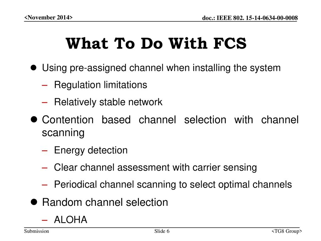 <November 2014> What To Do With FCS. Using pre-assigned channel when installing the system. Regulation limitations.