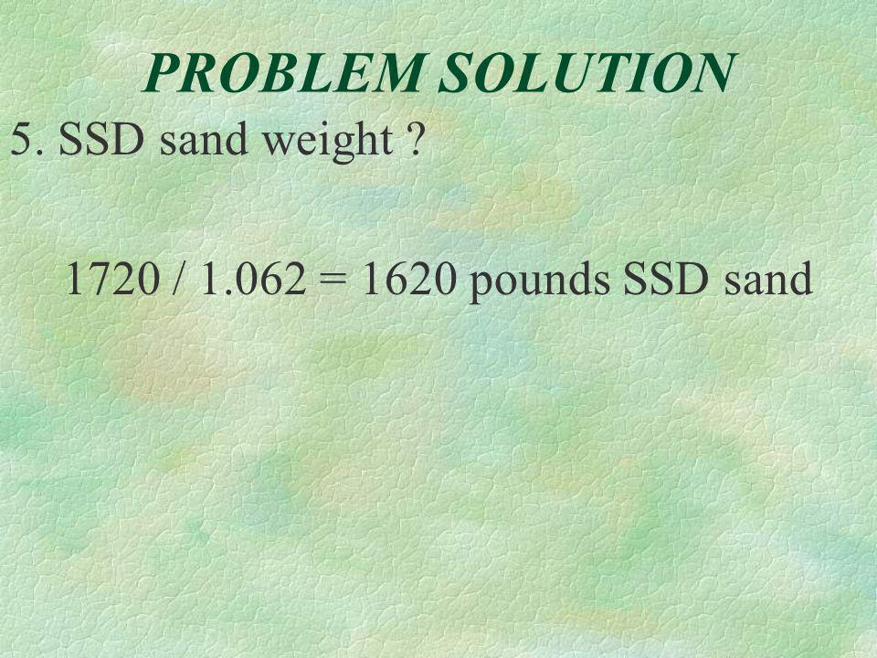 PROBLEM SOLUTION 5. SSD sand weight