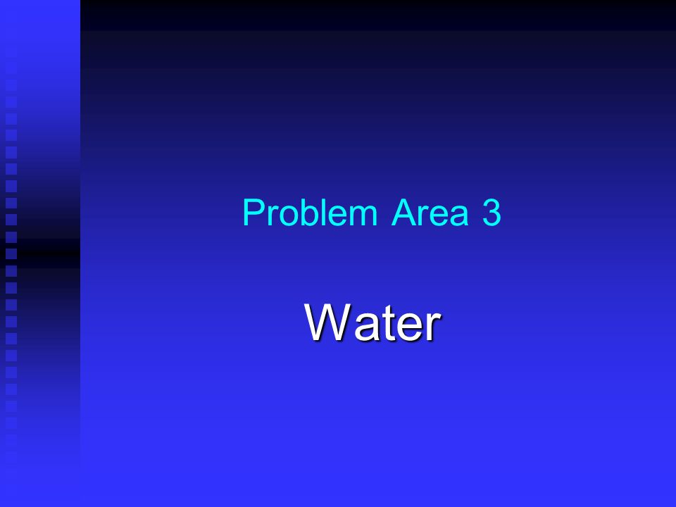 Problem Area 3 Water