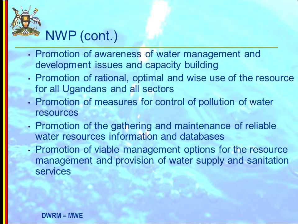 NWP (cont.) Promotion of awareness of water management and development issues and capacity building.