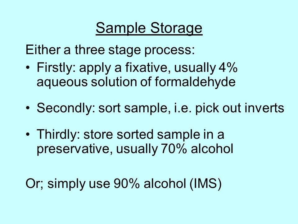 Sample Storage Either a three stage process: