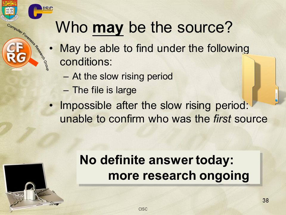 Who may be the source No definite answer today: more research ongoing