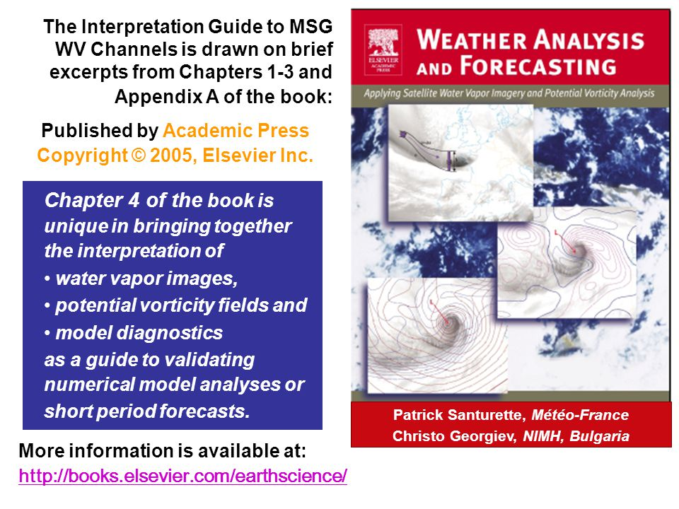 The Interpretation Guide to MSG WV Channels is drawn on brief excerpts from Chapters 1-3 and Appendix A of the book: