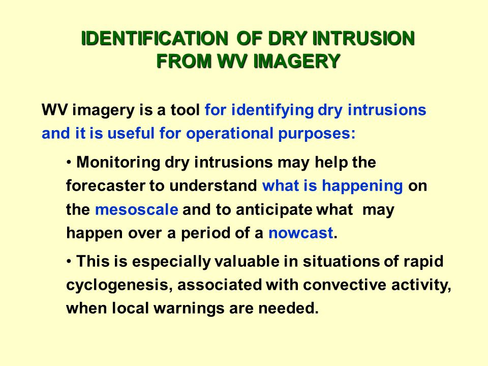 IDENTIFICATION OF DRY INTRUSION FROM WV IMAGERY