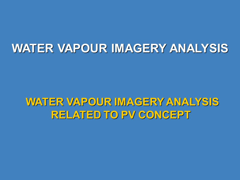 WATER VAPOUR IMAGERY ANALYSIS