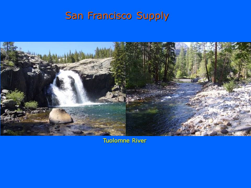 San Francisco Supply Tuolomne River