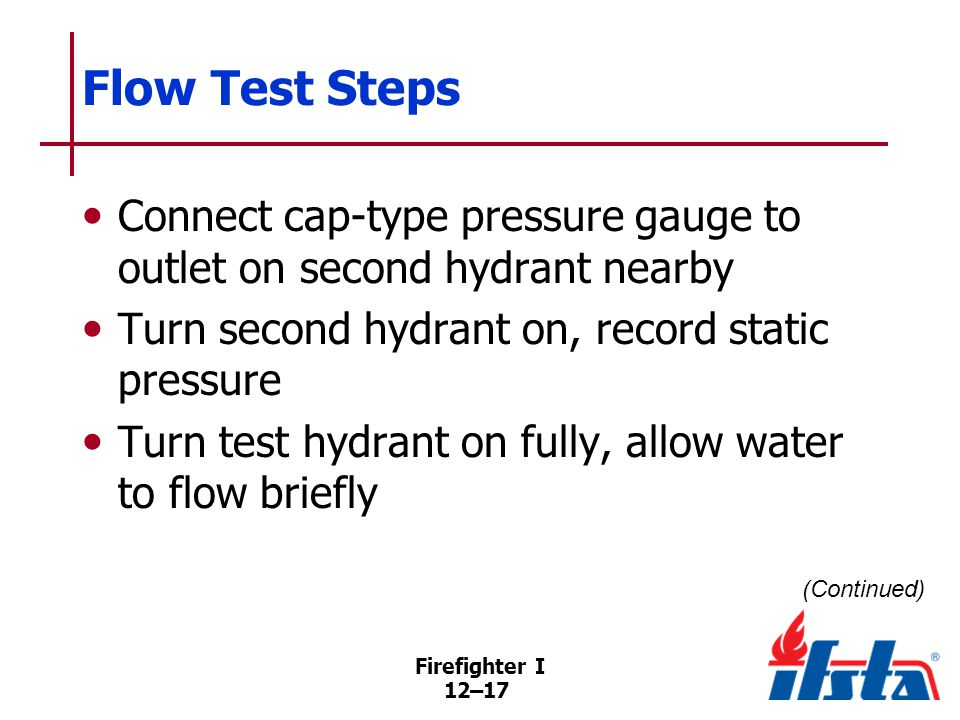 Flow Test Steps Use pitot tube, gauge to measure flow rate