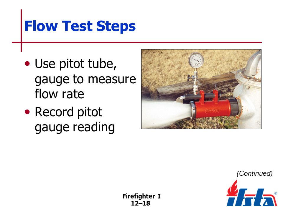 Flow Test Steps Take/record residual pressure reading from gauge connected to second hydrant before shutting test hydrant off.