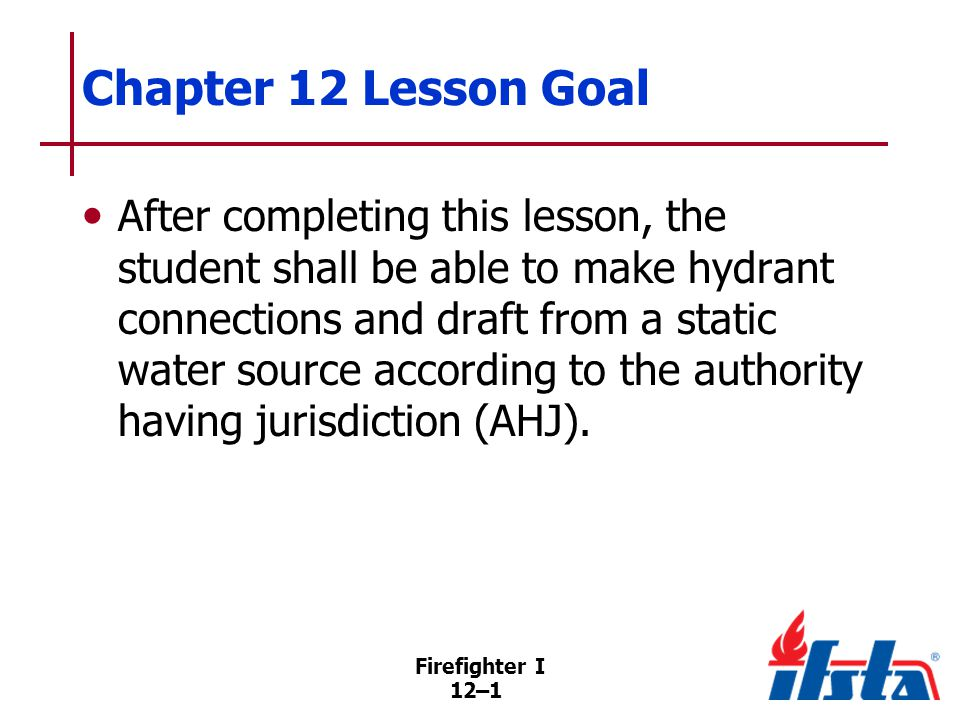 Specific Objectives 1. Describe dry-barrel and wet-barrel hydrants.