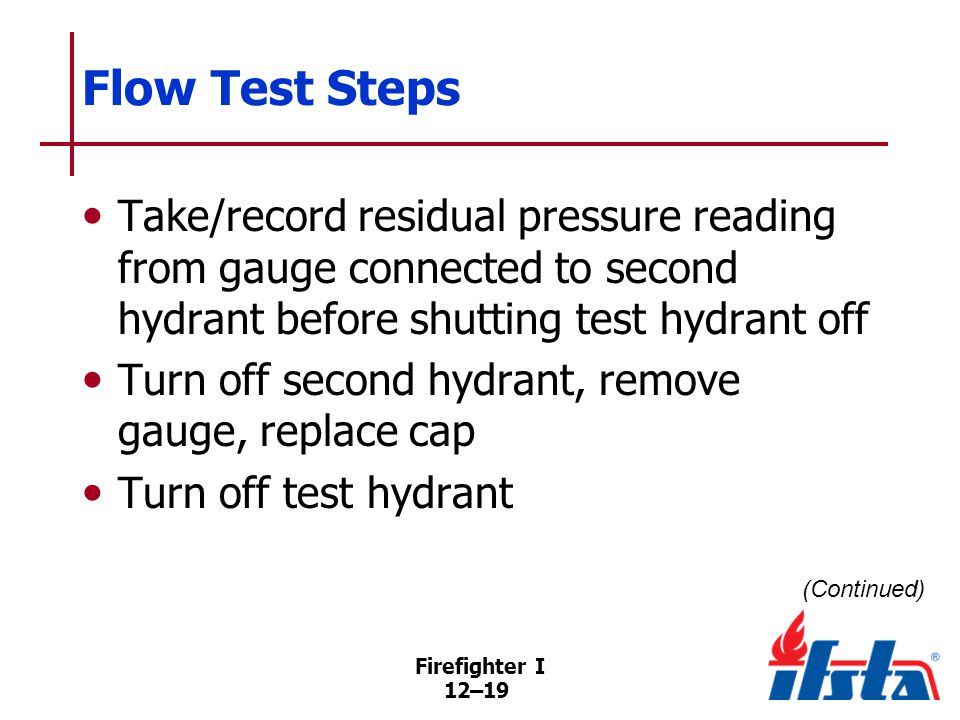 Flow Test Steps Test for vacuum created by operating drain valve (dry barrel) Replace cap on outlet.