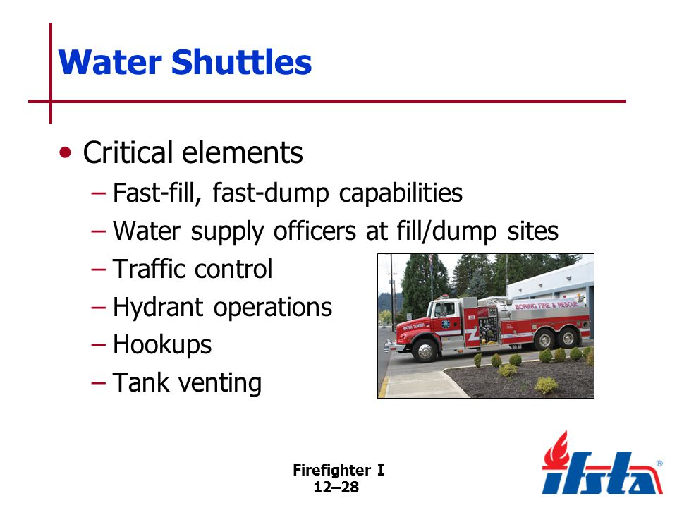 Water Shuttles Key components Dump site Portable tanks (Continued)