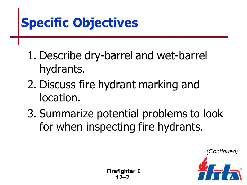 Specific Objectives 4. Explain the process of fire hydrant testing.