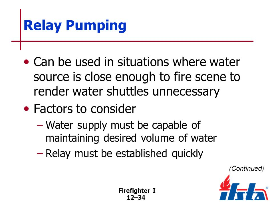 Relay Pumping Determining number of pumpers needed and distance between them. Several factors to take into account.