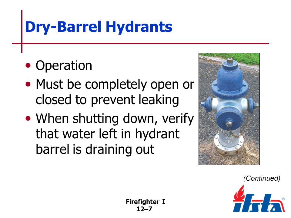 Dry-Barrel Hydrants In some areas, hydrants must be pumped out after each use to prevent water contamination.