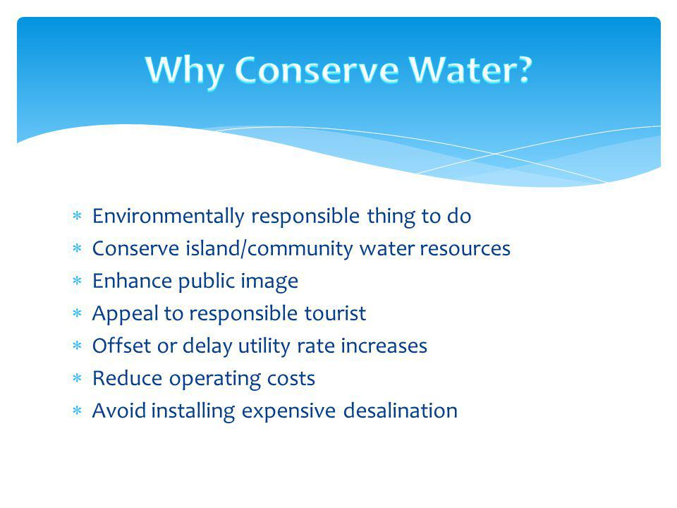 Why Conserve Water Environmentally responsible thing to do