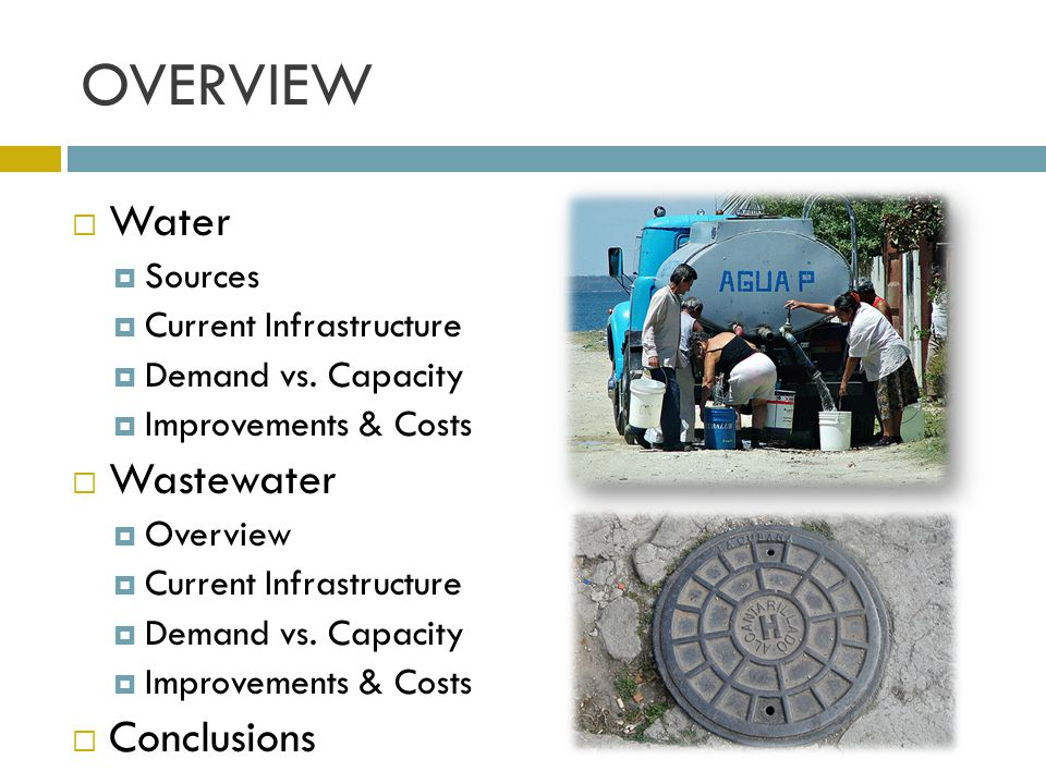 OVERVIEW Water Wastewater Conclusions Sources Current Infrastructure