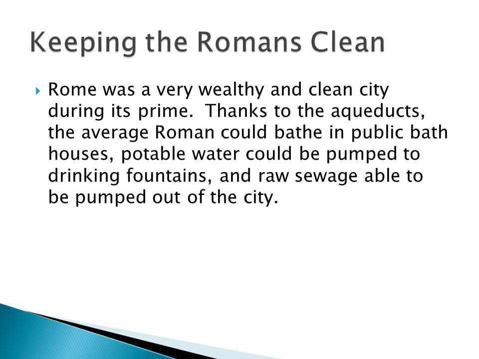 Keeping the Romans Clean