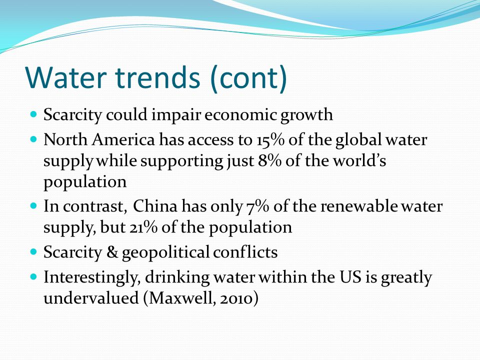 Water trends (cont) Scarcity could impair economic growth