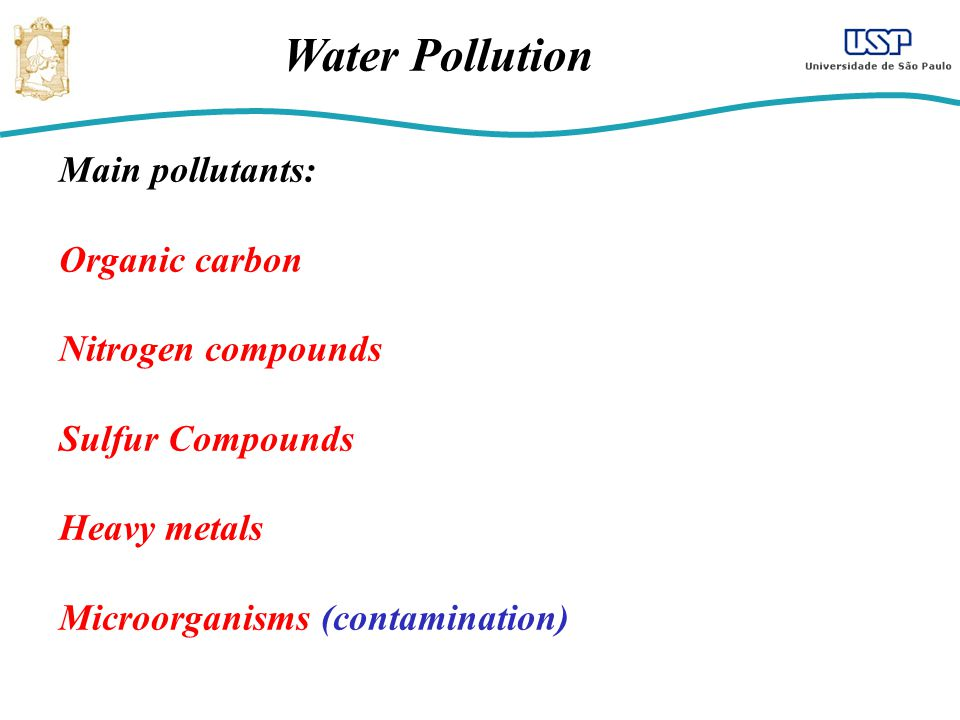 Water Pollution Main pollutants: Organic carbon Nitrogen compounds