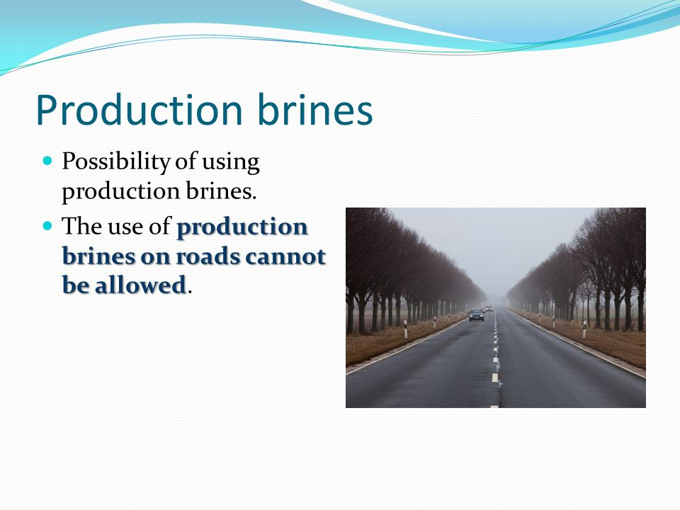 Production brines Possibility of using production brines.