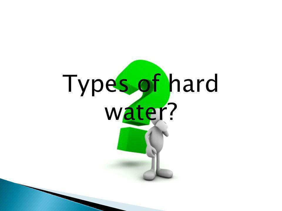 Types of hard water