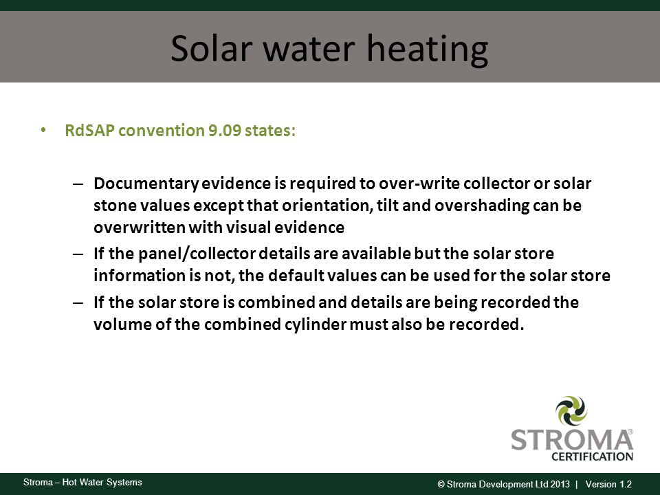 Solar water heating RdSAP convention 9.09 states: