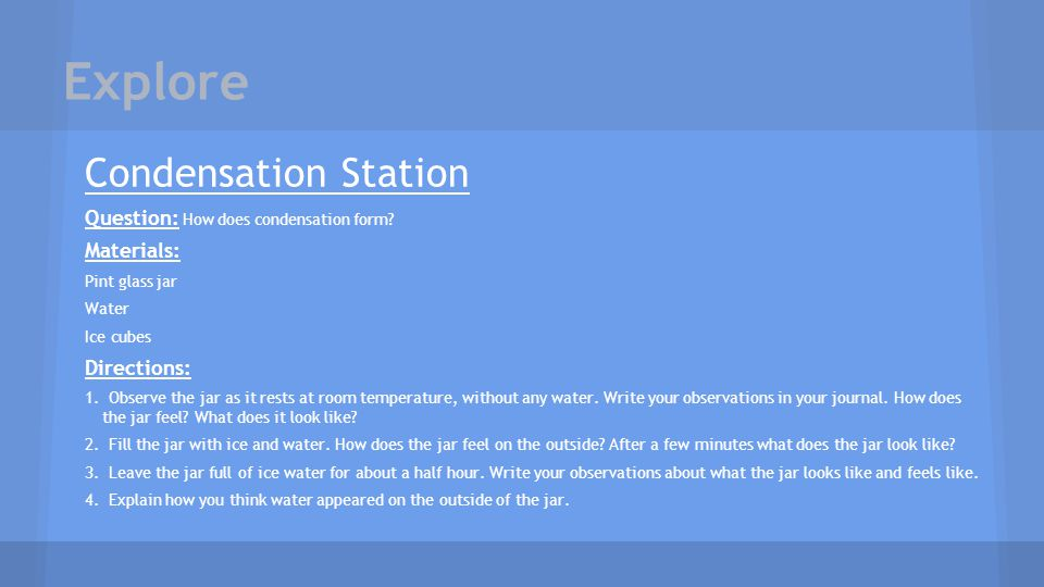 Explore Condensation Station Question: How does condensation form