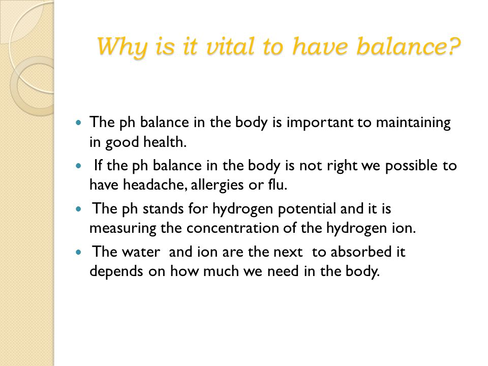 Why is it vital to have balance