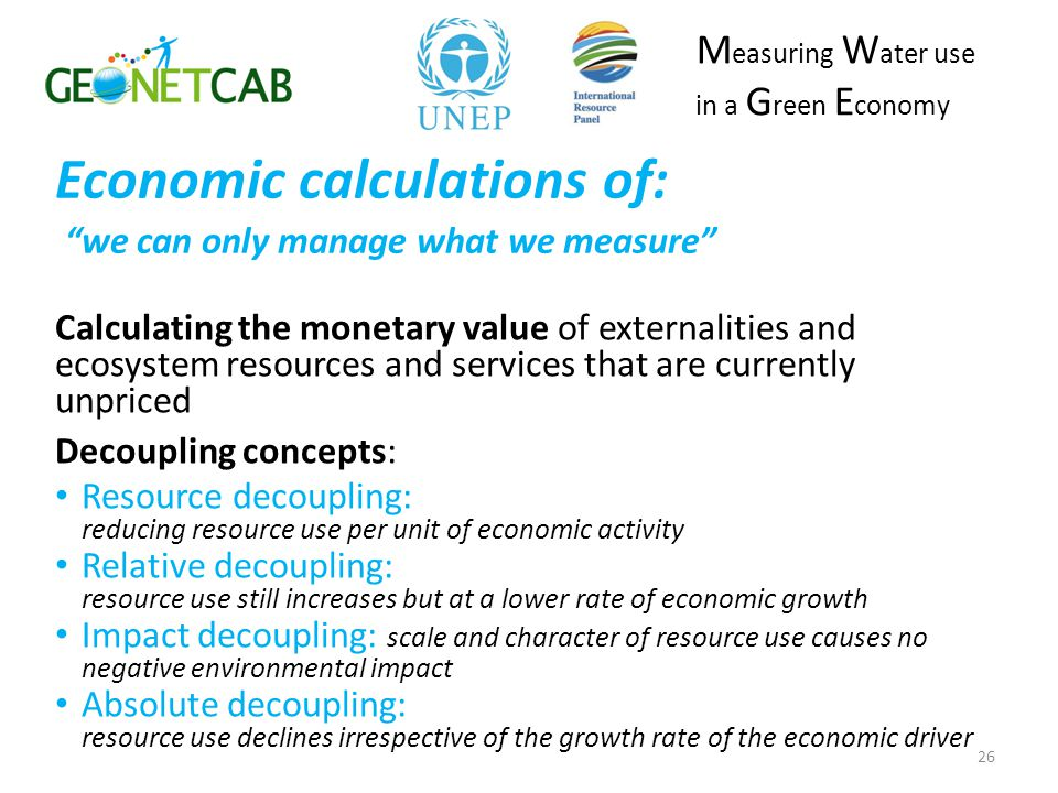 Economic calculations of: we can only manage what we measure