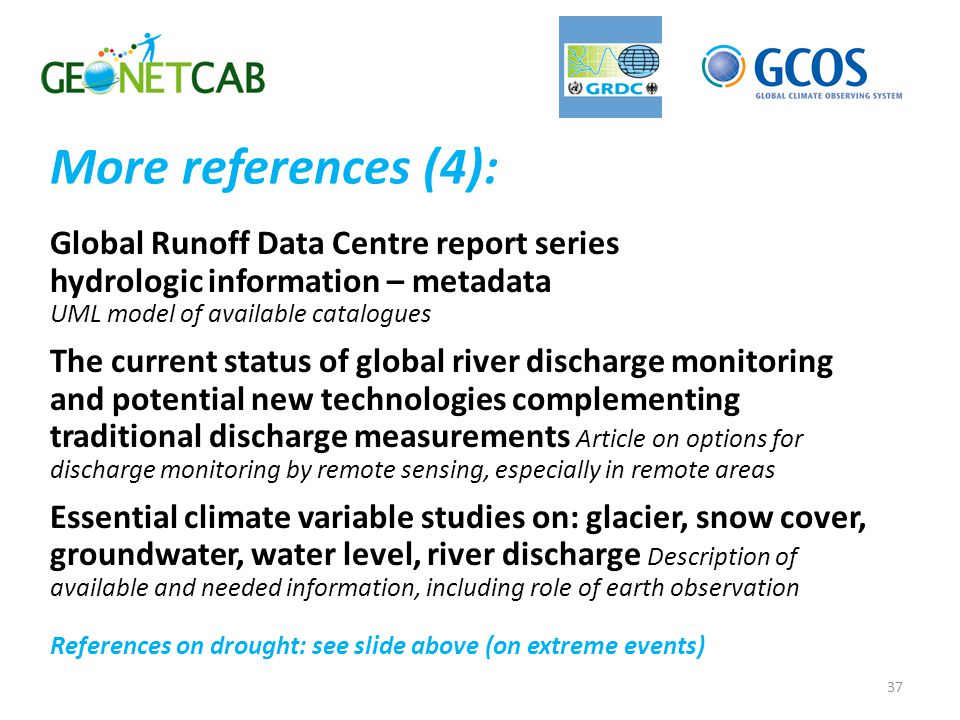 More references (4): Global Runoff Data Centre report series hydrologic information – metadata UML model of available catalogues.