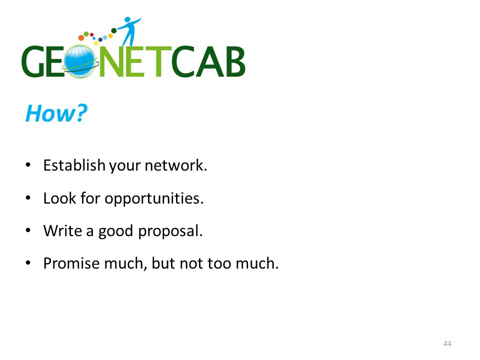 How Establish your network. Look for opportunities.