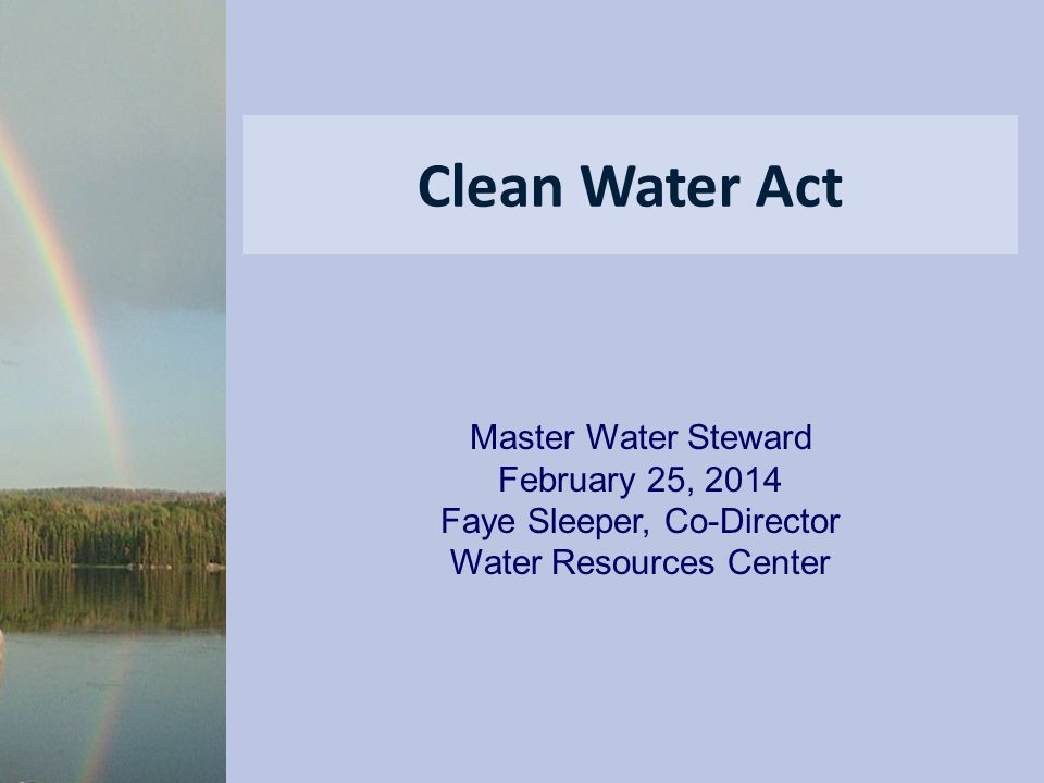 Clean Water Act Master Water Steward February 25, 2014