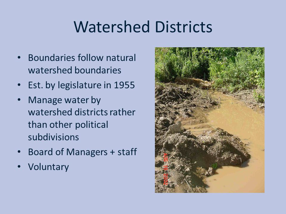 Watershed Districts Boundaries follow natural watershed boundaries