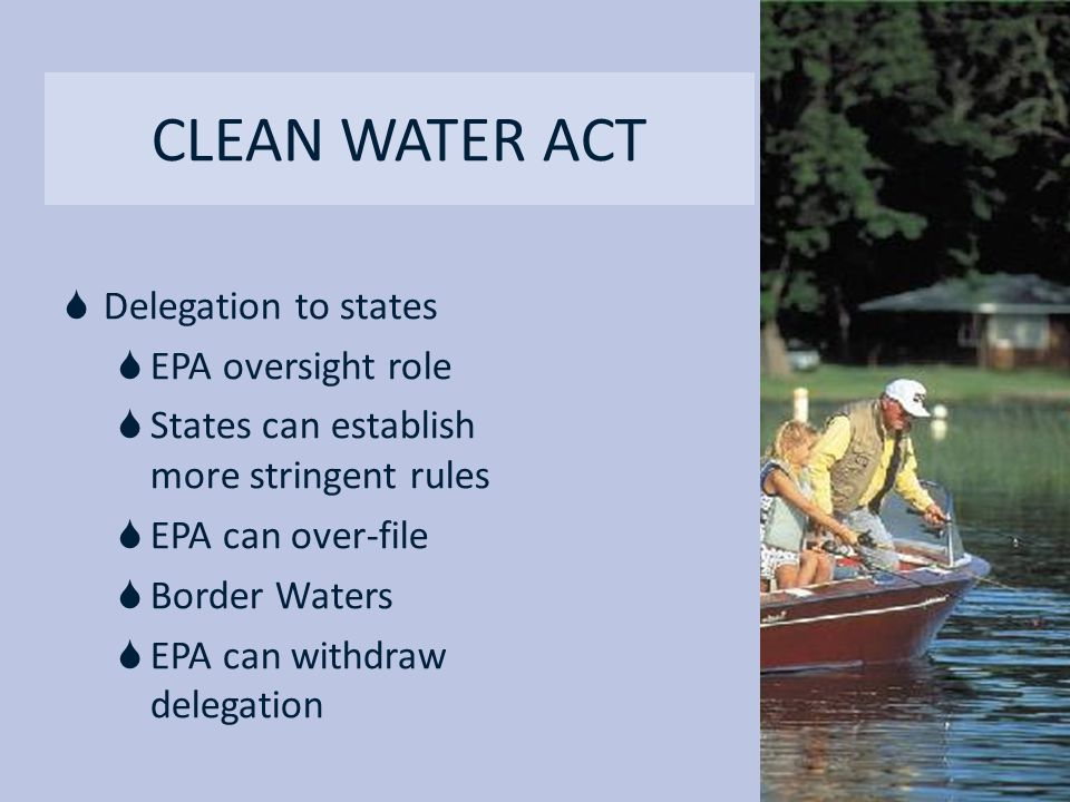CLEAN WATER ACT Delegation to states EPA oversight role